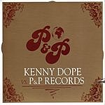 Kenny Dope Kenny Dope Vs. P&P Records (Parental Advisory)