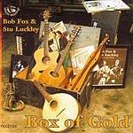 Bob Fox Box Of Gold