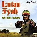 Lutan Fyah You Bring Blessings