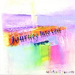 Michael Jarrett Journey Into Love