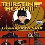 Thirstin Howl III Licensed To Skill (Parental Advisory)