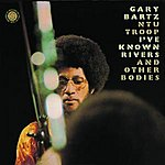 Gary Bartz I've Known Rivers And Other Bodies