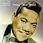 Bobby 'Blue' Bland The Definitive Collection: Bobby 'Blue' Bland