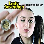 Lady Sovereign Love Me Or Hate Me (Live) (Single)
