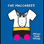 The Maccabees About Your Dress/Sore Throat (UK Version)