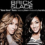 Brick & Lace Never Never (Remix)