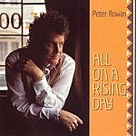 Peter Rowan All On A Rising Day