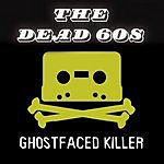 The Dead 60s Ghostfaced Killer (Neues Vom Wixxer Remix)