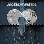 Jackson Waters Come Undone