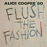Alice Cooper Flush The Fashion