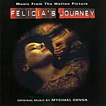 Mychael Danna Felicia's Journey: Music From The Motion Picture