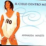 Annalisa Minetti Il Cielo Dentro Me