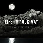 Life In Your Way Waking Giants