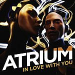 Atrium In Love With You (5-Track Maxi-Single)