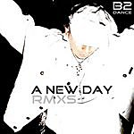 B2DANCE A New Day Remixes (4-Track Remix Maxi-Single)