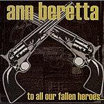 Ann Beretta To All Our Fallen Heroes