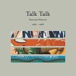 Talk Talk Natural History: The Very Best Of Talk Talk