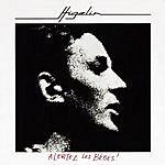 Jacques Higelin Alertez Les Bébés (Réédition 2007)