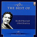 Hariprasad Chaurasia The Best Of Hariprasad Chaurasia