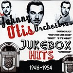 Johnny Otis Jukebox Hits 1946-1954