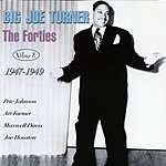 Big Joe Turner The Forties Vol. 2: 1947-1949