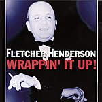 Fletcher Henderson Wrappin' It Up!
