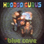 Hoodoo Gurus Blue Cave (Remastered Deluxe Edition)
