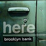 Here Brooklyn Bank