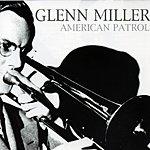 The Glenn Miller Orchestra American Patrol