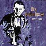 Bix Beiderbecke Bix Beiderbecke 1927-1930