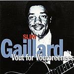 Slim Gaillard Vout For Voutoreenes