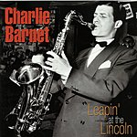 Charlie Barnet Leapin' At The Lincoln (Live)