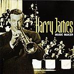 Harry James Music Maker