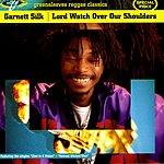 Garnett Silk Lord Watch Over Our Shoulders