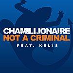 Chamillionaire Not A Criminal (Single)