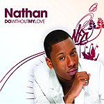 Nathan Do Without My Love (5-Track Maxi-Single)