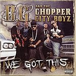 B.G. We Got This (Parental Advisory)