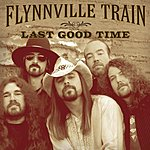 Flynnville Train Last Good Time (Single)