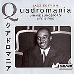 Jimmie Lunceford Quadromania: Life Is Fine