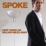 DJ Spoke Million Miles Away/Keep Going On (4-Track Maxi-Single)