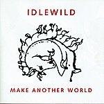 Idlewild Make Another World (With Bonus Tracks)