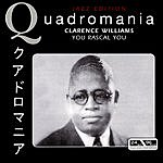 Clarence Williams Quadromania: You Rascal You