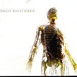 Dwight Ashley Ataxia (With Bonus Track)