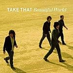 Take That Beautiful World (Non-EU Version)
