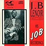 J.B. Lenoir His Job Recordings 1951-1954