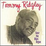 Tommy Ridgley Since The Blues Began