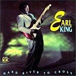 Earl King Hard River To Cross