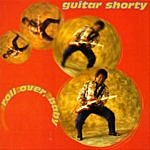 Guitar Shorty Roll Over, Baby