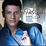 Patrizio Buanne Forever Begins Tonight (UK Version)