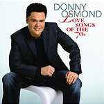 Donny Osmond Love Songs Of The '70s (UK Version With Bonus Track)
